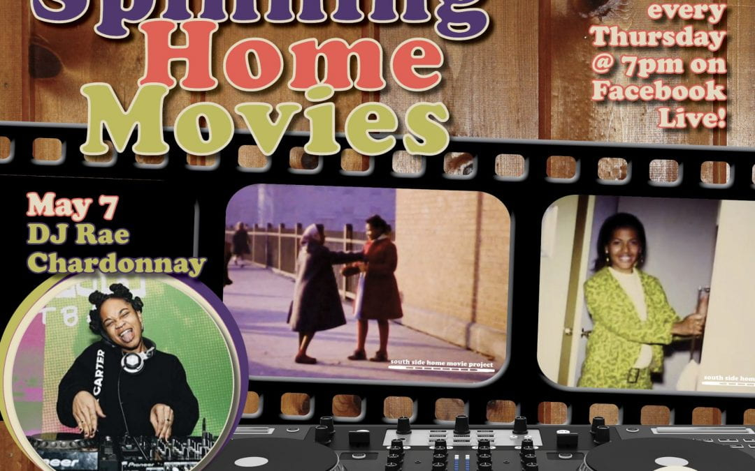 "May 7: Spinning Home Movies: ""If just for a moment, eutopia"" with DJ Rae Chardonnay"
