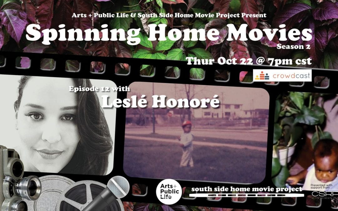 Oct 22: Spinning Home Movies with Leslé Honoré