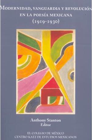 Modernidad, vanguardia y revolución en la poesía mexicana (1919-1930)