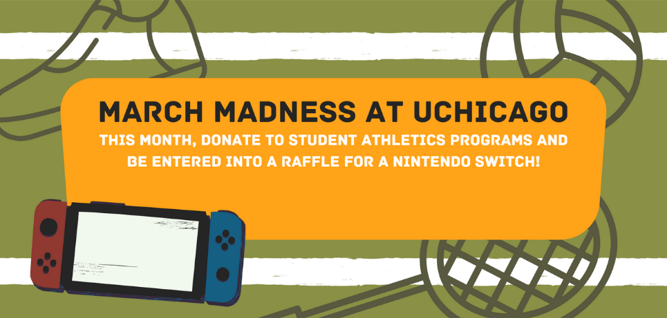 march madness at UChicago image, this month donate to student athletics programs to win a Nintendo Switch