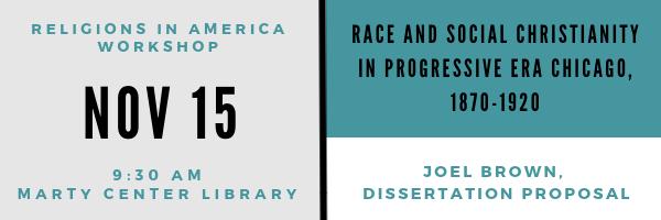 Nov 15: Race and Social Christianity in Progressive Era Chicago