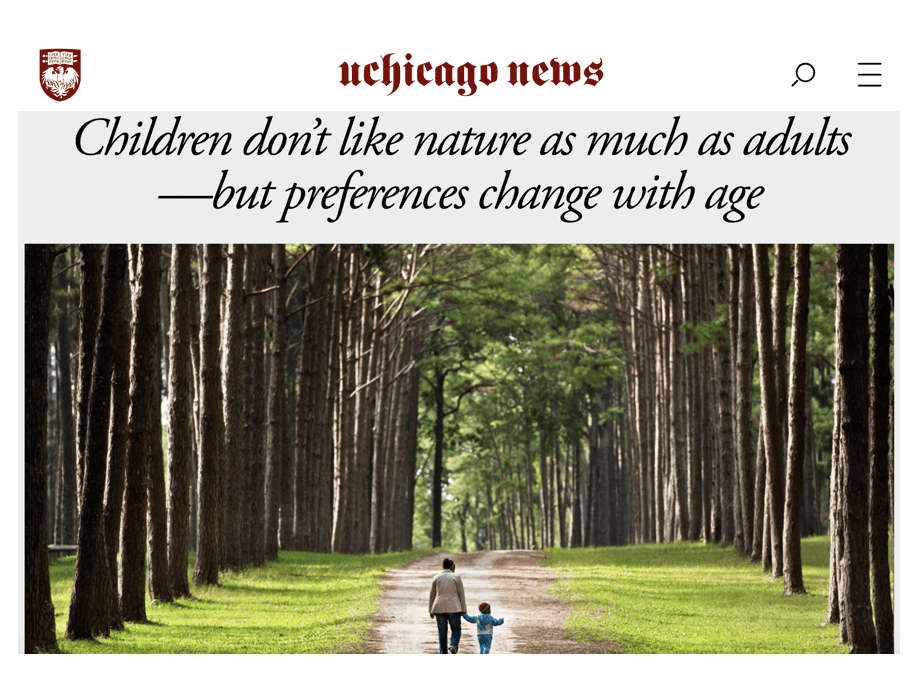 """the University of Chicago News: """"Children don't like nature as much as adults-but preferences change with age"""""""