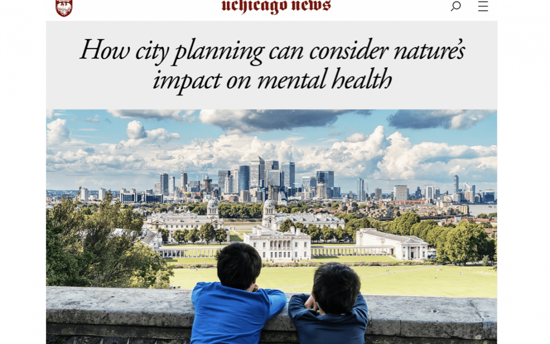 """the University of Chicago News: """"How city planning can consider nature's impact on mental health"""""""