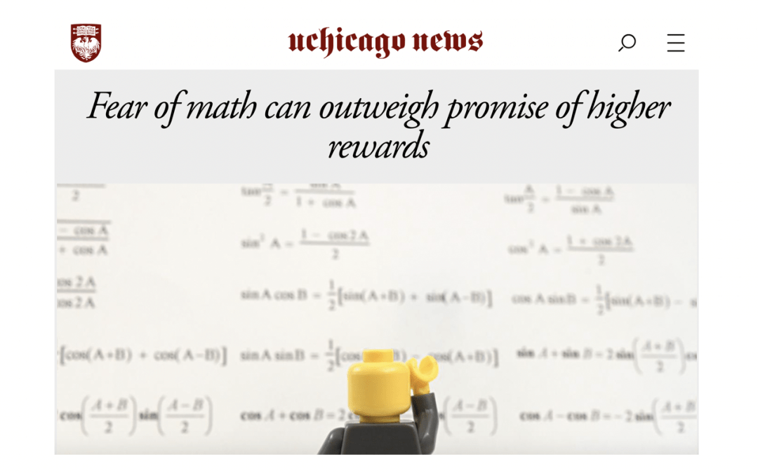 "the University of Chicago News: ""Fear of math can outweigh promise of higher rewards"""