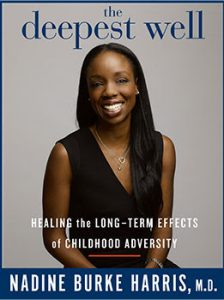 Nadine Burke Harris, The Deepest Well