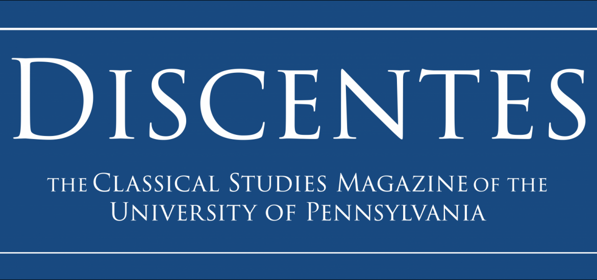 Discentes: The Classical Studies Magazine of the University of Pennsylvania