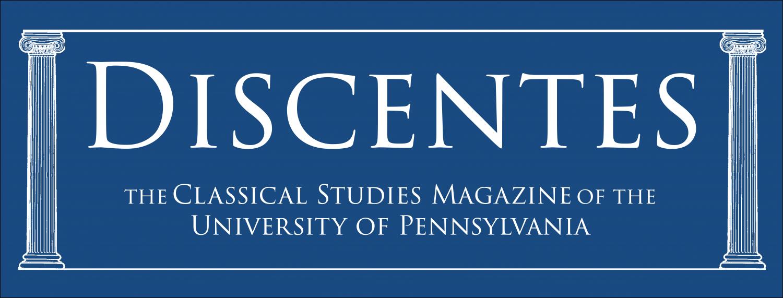 Discentes: The Classical Studies Magazine of the University of Pennsylvania
