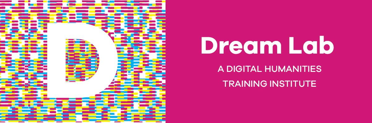 On the left hand side there is the dream Lab logo with a large, white letter D and a background of multicolored bitmapped patterns. On the right hand side there is a Magenta square with text that reads: Dream Lab, A digital humanities training institute.