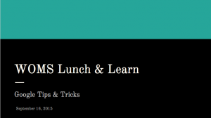 WOMS Lunch   Learn 1 Google Tips   Tricks   Google Slides