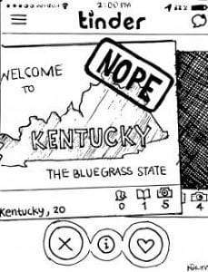 """Drawing of a tinder profile showing the state of Kentucky, with the words """"Welcome to Kentucky The Bluegrass State"""" and superimposed with a stamp saying """"NOPE"""""""