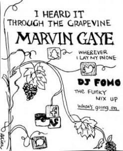 """Drawing of grapevine with icons of social media websites hanging on it, with the text """"I heard it through the grapevine, Marvin Gaye, Wherever I lay my phone, DJ Fong, The Funky Mix up, What's going on"""""""