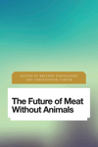Book cover - The Future of Meat Without Animals