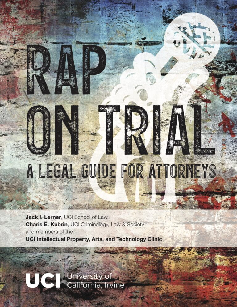 UCI experts produce guide for defense attorneys fighting use of rap lyrics in trials