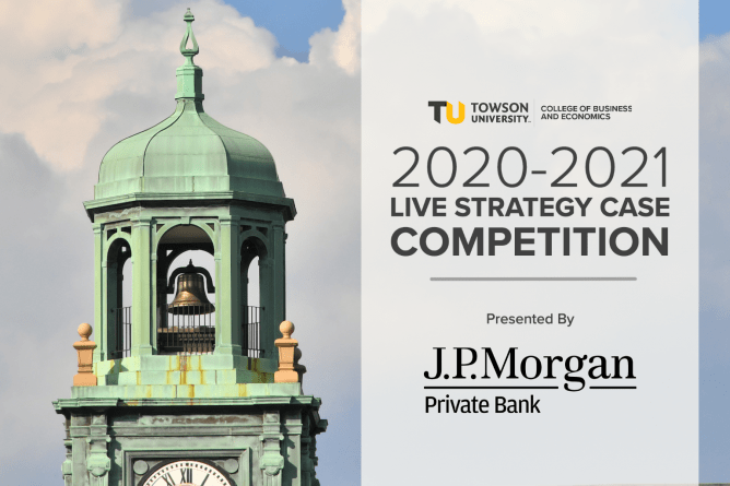 "close up image of the stephens hall clock tower with an overlay and the words, ""Towson University College of Business and Economics 2020-2021 Live Strategy Case Competition presented by J.P. Morgan Private Bank"