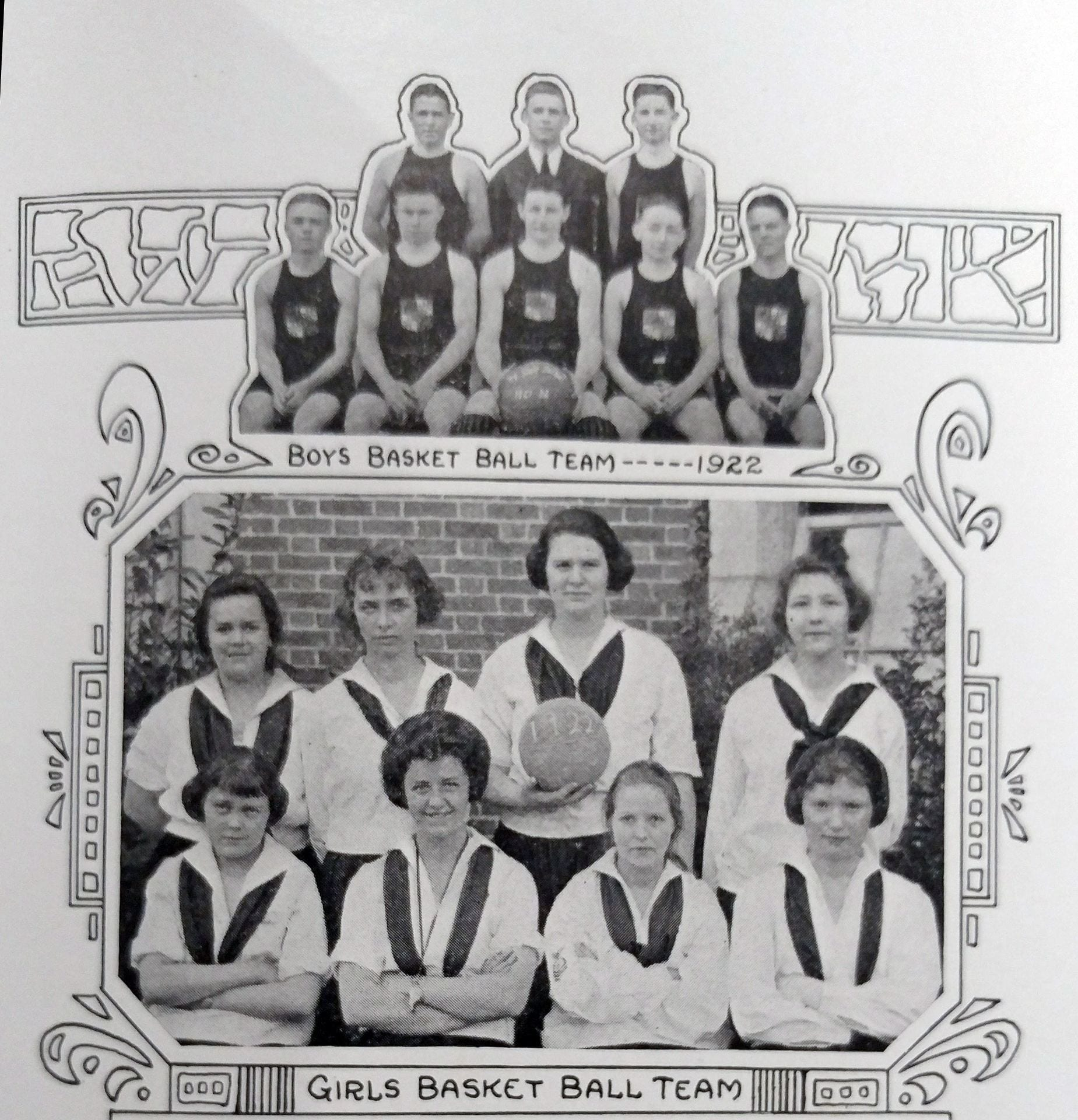 "Photograph shows team of 7 men and 1 manager in a group with words ""Boys Basket Ball Team -- 1922"" and another photo of 8 women in a group with words Girls Basket Ball Team."