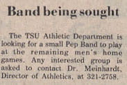 Band Being sought The TSU Athletic Department is looking for a small pep band to play at the remaining men's home games.