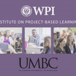 UMBC talks about the impact of WPI's 2015 Institute on Project-based Learning