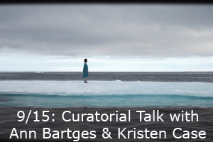 Click here to learn more about the Curatorial Talk with Ann Bartges and Kristen Case