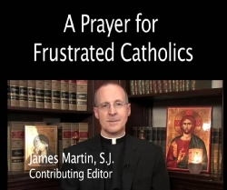A Prayer for frustrated catholics