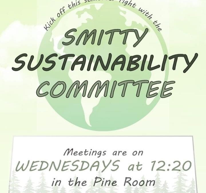 Smitty Sustainability Committee Meetings Wednesday's at 12:20