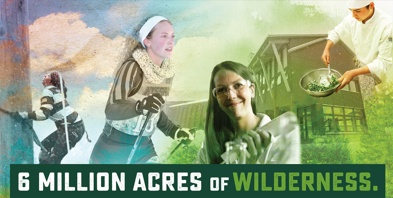 "An image with athletes, a science and culinary student, with the text ""6 million acres of wilderness."""
