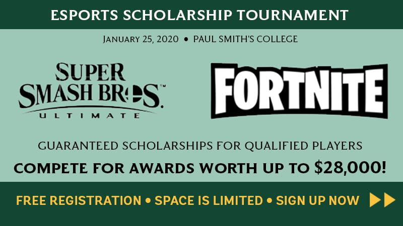 Esports Scholarship Tournament. January 25, 2020. Super Smash Bros. Ultimate and Fortnite. Awards worth up to $28,000 for qualified players. Click the image for free registration.