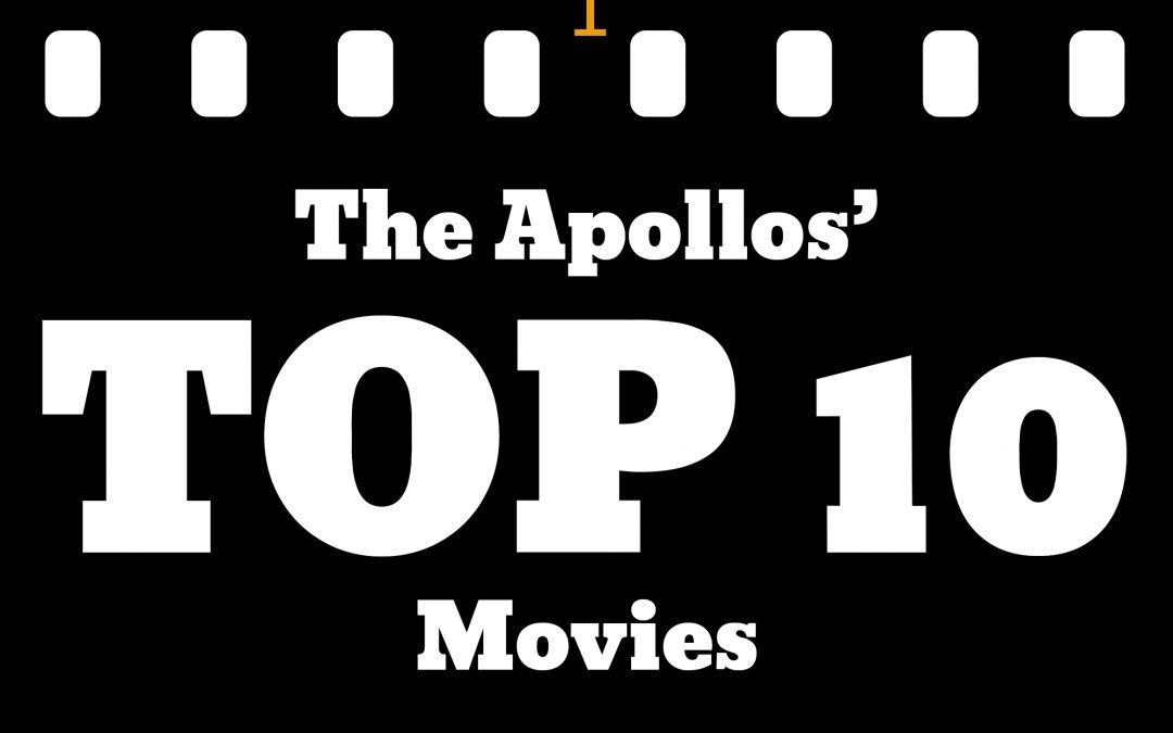 The Apollos' Top 10 Movies